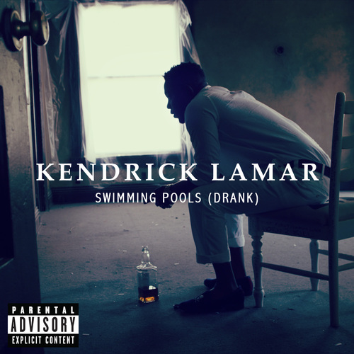 Kendrick Lamar - Swimming Pools (Good Kid, Mad City)