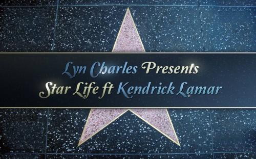 Lyn Charles feat. Kendrick Lamar- Star Life