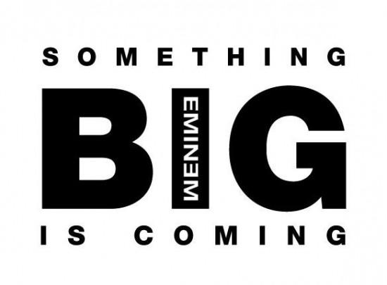 Eminem something BIG is coming