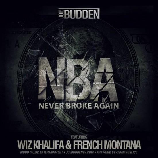 Joe Budden — «NBA (Never Broke Again)» Feat. Wiz Khalifa &French Montana