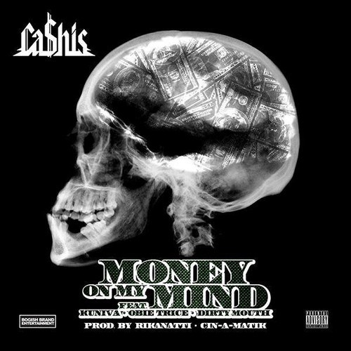 Ca$his feat. Kuniva, Obie Trice & Dirty Mouth — «Mind on My Money (Money on My Mind)»