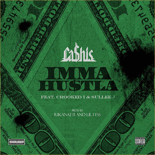 Ca$his, Crooked I и Sullee J — «Imma Hustla»
