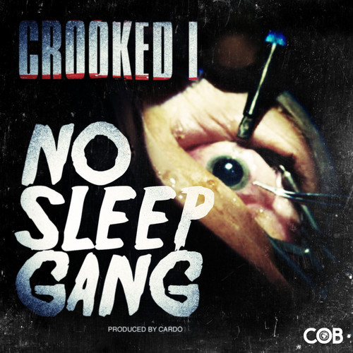 Crooked I — No Sleep Gang (Prod. by Cardo)
