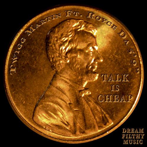 Twigg Martin – Talk Is Cheap f. Royce Da 59