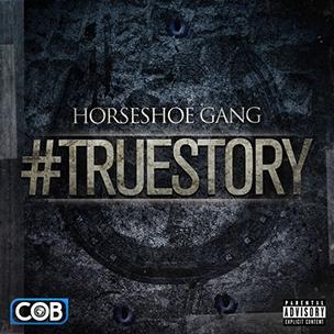 """HorseShoe G.A.N.G. """"#TrueStory"""" EP"""