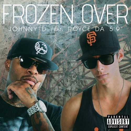 2014.06.15 - Johnny D - Frozen Over(feat. Royce Da 5'9)
