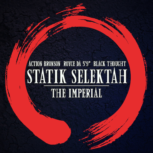 2014.07.02 - Statik Slektah feat. Action Bronson, Royce Da 5'9 & Black Thought — The Imperial