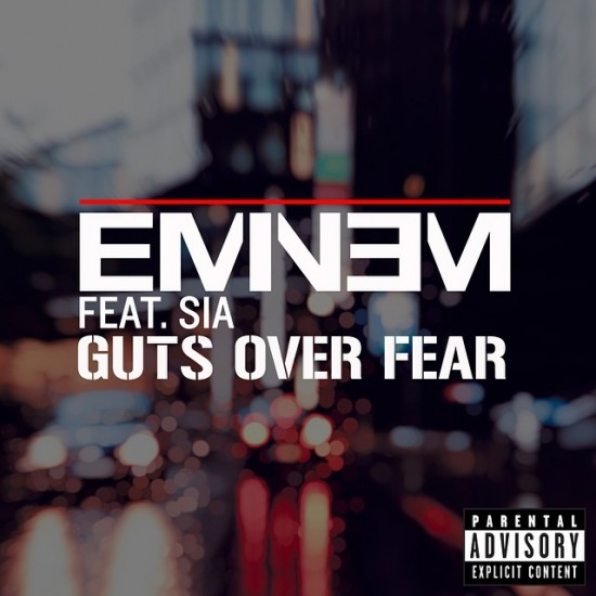 2014.08.22 - Eminem feat Sia - Guts Over Fear