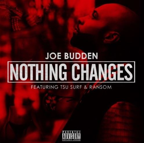 Joe Budden Nothing Changed feat. Tsu-Surf and Ransom