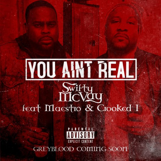 [Сингл] Swifty feat. Meastro & Crooked I — «You Ain't Real»