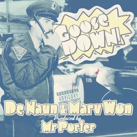 Denaun ft. Marv Won - Goose Down​!​ (Produced by Mr.Porter)