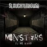Новинка отгруппы Slaughterhouse— Monsters