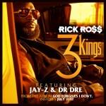 Новый трек Rick Ross ft. Dr. Dre & Jay-Z - 3 Kings