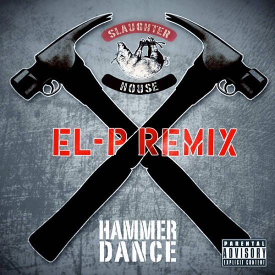 "Slaughterhouse – ""Hammer Dance"" (El-P Remix)"