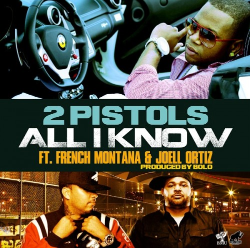 2 Pistols — «All I Know» (Feat. French Montana & Joell Ortiz)