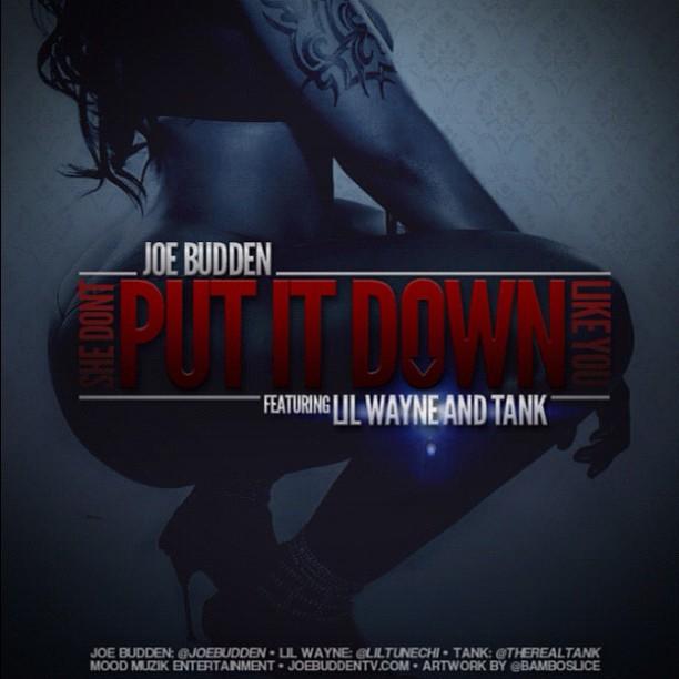 Joe Budden – 'She Don't Put It Down' (Feat. Tank, Fabolous & Lil Wayne)