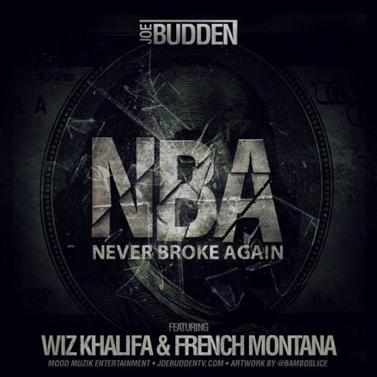 Joe Budden — «NBA (Never Broke Again)» Feat. Wiz Khalifa & French Montana