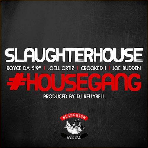 Slaughterhouse - House Gang 2013.05.09