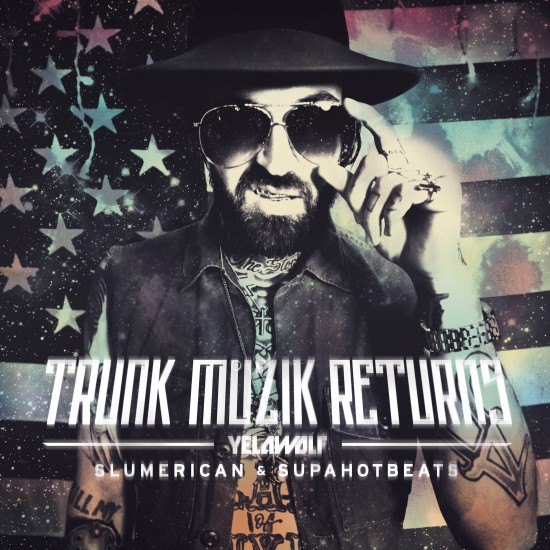 Yelawolf - Trunk Muzik Returns Covers