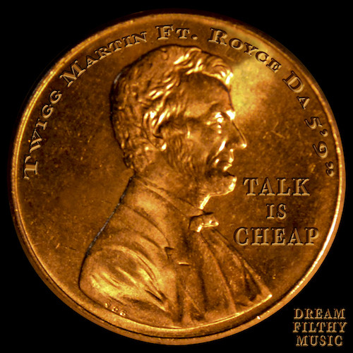 Twigg Martin – Talk Is Cheap f. Royce Da 59