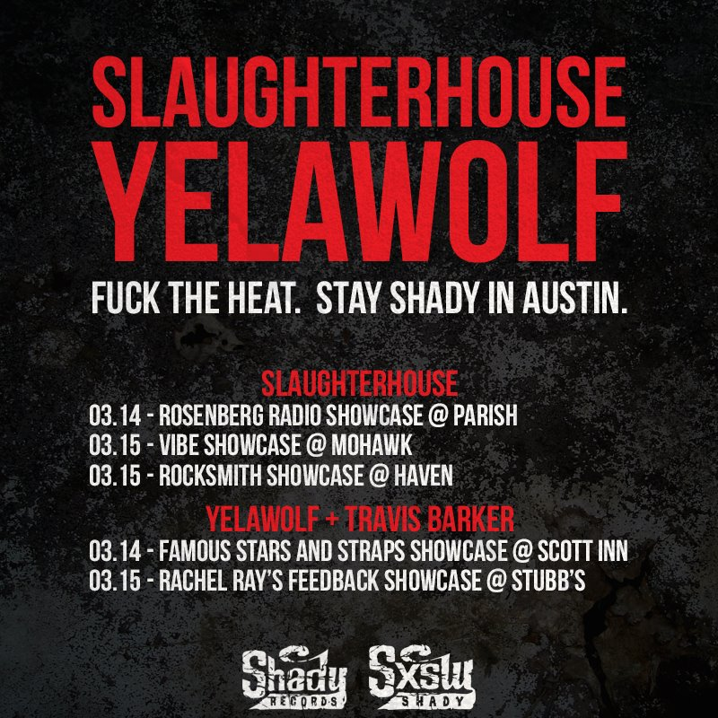 2014.03.10 - Fuck the heat. Stay shady in Austin. See what Slaughterhouse and YelaWolf are up to down at SXSW