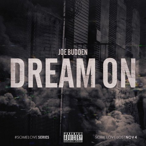 2014.10.23 - Joe Budden — Dream On (SomeLove)