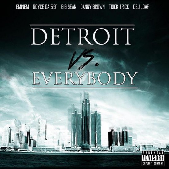 Eminem feat. Big Sean, Danny Brown, Dej Loaf, Royce Da 5'9″ & Trick Trick Detroit Vs Everybody fan cover