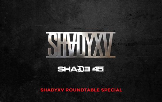 SHADE 45 SHADYXV ROUNDTABLE SPECIAL AIRING TONIGHT