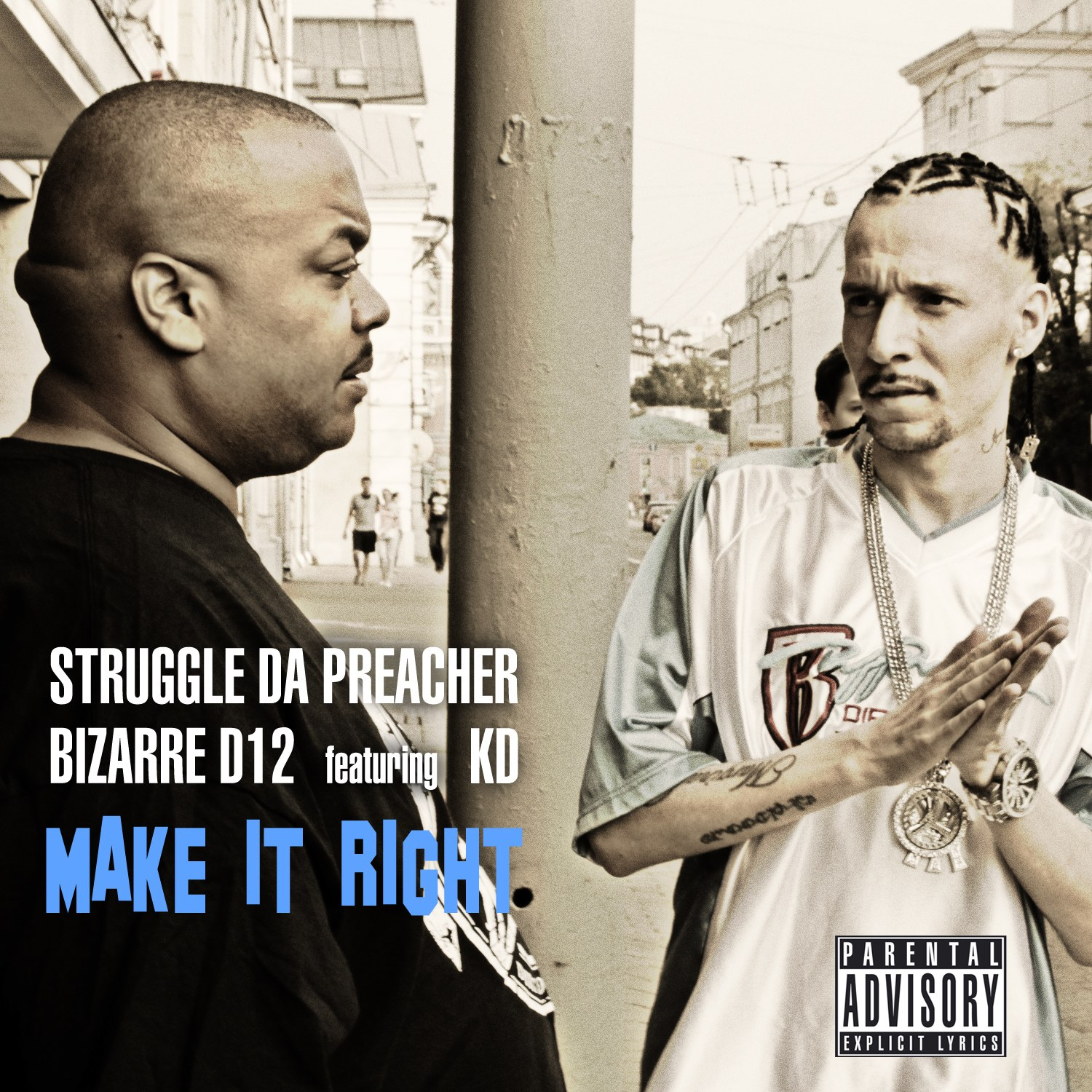 Bizarre feat. Struggle da Preacher — Make It Right