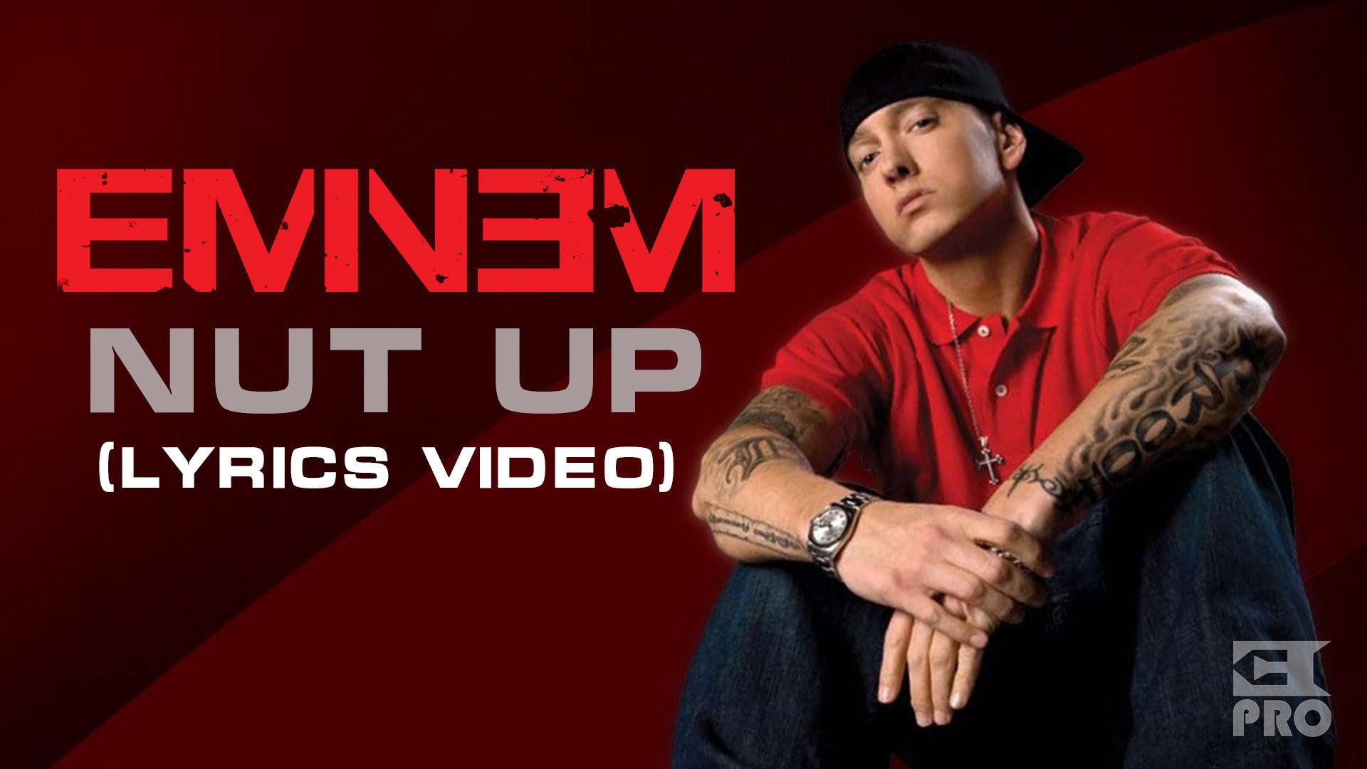 Lyric-видео к треку Eminem'а «Nut Up»